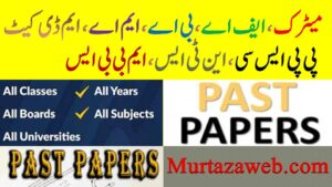 Past Papers, Matric, Intermediate, Bachelors Masters, Educational Boards, Colleges, Universities