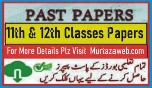 All Board 11th & 12th Class Past Papers Last 5-Years